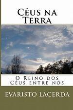 Céus Na Terra : O Reino Dos Céus Entre Nós by Evaristo Lacerda (2009, Paperback)
