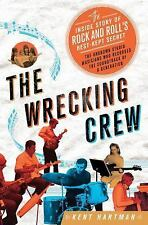 The Wrecking Crew: The Inside Story of Rock and Roll's Best-Kept Secret, Kent Ha