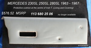 MERCEDES 250SL 280 SL 113 LOWER DASH PANEL PAD MIDDLE OEM 113 680 25 06
