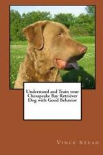 Understand and Train Your Chesapeake Bay Retriever Dog with Good Behavior by.