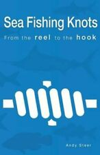 pêche en mer Knots - from the Reel to the Hook par Andy Steer 9789071747274