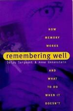 Remembering Well: How Memory Works and What to Do When It Doesn't-ExLibrary