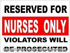 Reserved for Nurses Only Violators Prosecuted Sign. Size Options. Nurse Parking