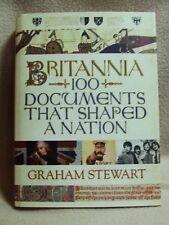 Britannia: 100 Documents That Shaped a Nation. Graham Stewart, Atlantic (2007)