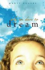 NEW Why We Dare to Dream by Marty Rogers