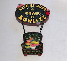 "VINTAGE MARY ENGELBREIT Magnet ""LIFE IS JUST A CHAIR OF BOWLIES""  3D,NOS"