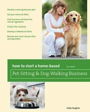 How to Start a Home-Based Pet-Sitting and Dog-Walking Business (Home-