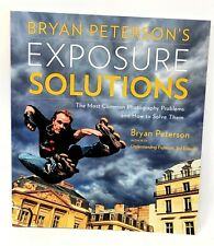 Bryan Peterson's Exposure Solutions  Common Photography Problems and Ho