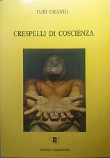 Crispelli di coscienza - Turi Grasso - Editrice Giannotta - 1991 - G