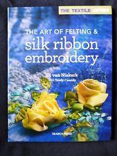 The Textile Artist The Art of Felting & Silk Ribbon Embroidery by Di van Niekerk