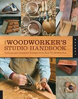 The Woodworker's Studio Handbook: Traditional and Contemporary Techniques for th
