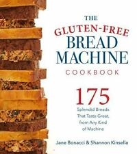 THE GLUTEN-FREE BREAD MACHINE COOKBOOK - BONACCI, JANE/ KINSELLA, SHANNON - NEW