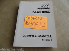 2006 Nissan Maxima Service Manual Volume 3 only! See Pic for Services Included!