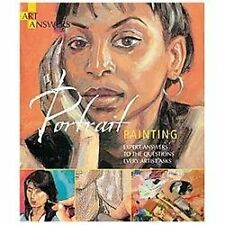 Portrait Painting: Expert Answers to Questions Every Artist Asks (Art Answers),