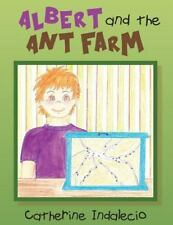 Albert and the Ant Farm by Catherine Indalecio (2013, Paperback, Large Type)