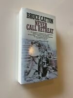 Never Call Retreat, Bruce Atton Traces Civil War, Paperback Book 1976
