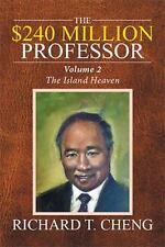 The $240 Million Professor : The Island Heaven by Richard T. Cheng (2016,...