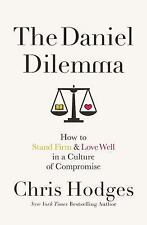 The Daniel Dilemma : How to Stand Firm and Love Well in a Culture of Compromise
