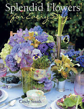Splendid Flowers for Every Day, Cindy Smith, New Book