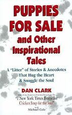 "Puppies for Sale and Other Inspirational Tales : A ""Litter"" of Stories and..."