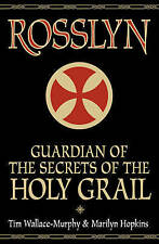 Rosslyn: Guardian of the Secrets of the Holy Grail by Marilyn Hopkins, Tim.