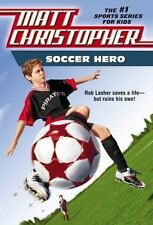 Soccer Hero by Stephanie Peters and Matt Christopher (2007, Paperback, Revised)