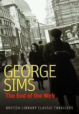 The End of the Web (British Library Classic Thrillers) by George Sims | Paperbac