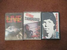 George Thorogood Lot of 3 Cassettes Live Born to Be Bad Nadine