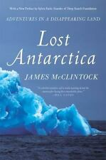 Lost Antarctica: Adventures in a Disappearing Land (MacSci), McClintock, James,