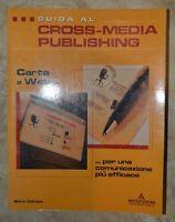 MARCO GALIAZZO - GUIDA AL CROSS MEDIA PUBLISHING - 1ED. 2005 MONDADORI (IC)
