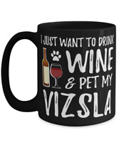 Wine and Vizsla Tea Cup Funny Dog Mom or Dog Dad Gift Idea