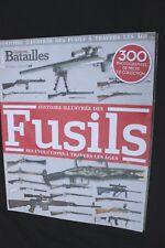 Magazine Guerres et Batailles n° 07 HS  Histoire illustrée des Fusils