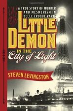 Little Demon in the City of Light: A True Story of Murder and Mesmerism in Belle