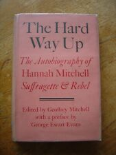 The Hard Way Up Hannah Mitchell Suffragette Autobiography Hard Cover 1st Edition