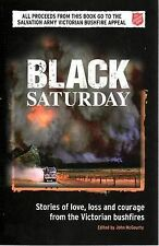 Black Saturday: Stories of Love, Loss and Courage from the Victorian Bush Fires