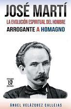 Vida y Forma en Jose Marti : Del Espiritu Gallardo a Homagno by angel...