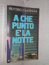 A CHE PUNTO E LA NOTTE Fruttero e Lucentini Mondadori 1981 Oscar 1393 romanzo di
