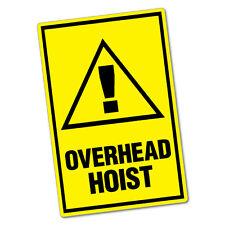 Overhead Hoist Sticker Decal Safety Sign Car Vinyl #6462ST