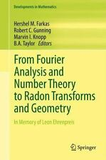 From Fourier Analysis and Number Theory to Radon Transforms and Geometry : In...