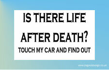 Life After Death Touch My Car Funny Bumper Sticker Vinyl BMW Ford Honda B108