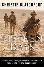 Fifteen Days: Stories of Bravery, Friendship, Life and Death from Inside the New