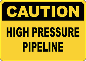 OSHA CAUTION: HIGH PRESSURE PIPELINE | Adhesive Vinyl Sign Decal