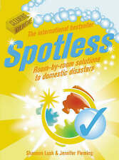 Spotless: Room-by-Room Solutions to Domestic Disasters, Fleming, Jennifer, Lush,