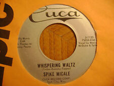 CUCA 45 RECORD/ SPIKE MICALE / MITZA/ WHISPERING WALTZ / J-1135 EX CONDITION