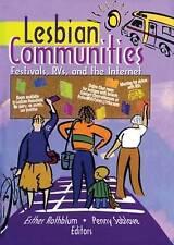 NEW Lesbian Communities: Festivals, RVs, and the Internet by Esther D Rothblum