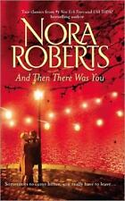 And Then There Was You by Nora Roberts Island of Flowers & Less of a Stranger