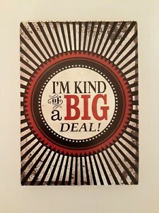 "Decorative Wall Plaque ""I'm Kind of a Big Deal"""