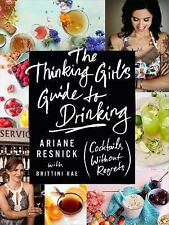 BRAND NEW The Thinking Girl's Guide to Drinking: (Cocktails without Regrets