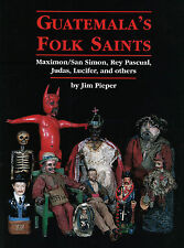 Guatemala's Folk Saints - HARDCOVER - Maximon/San Simon, BRAND NEW