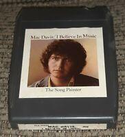 Mac Davis-I Believe In Music 8 track tape Cartridge LATE NITE BARGAIN vtg album